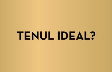 tenul-ideal